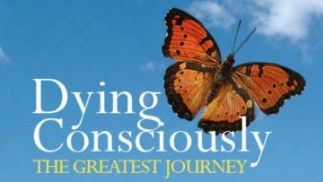 Dying Consciously – The Greatest Journey - Πεθαίνοντας Συνειδητά